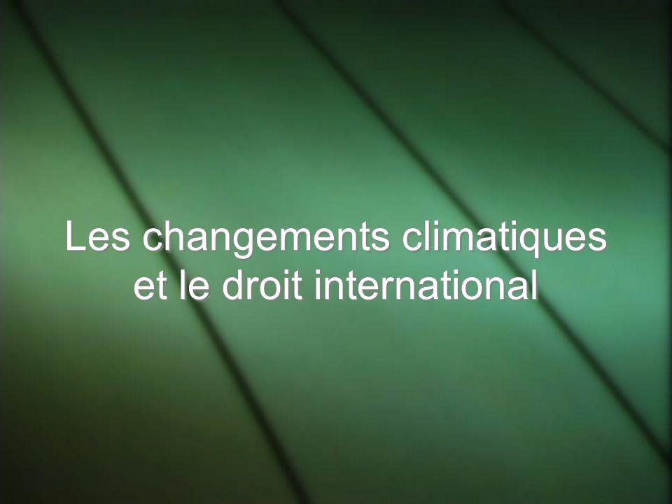Les changements climatiques et le droit international