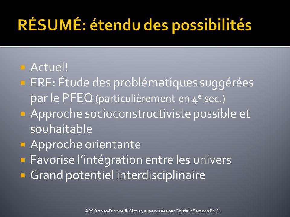 Actuel! ERE: Étude des problématiques suggérées par le PFEQ (particulièrement en 4 e sec.) Approche socioconstructiviste possible et souhaitable Appro