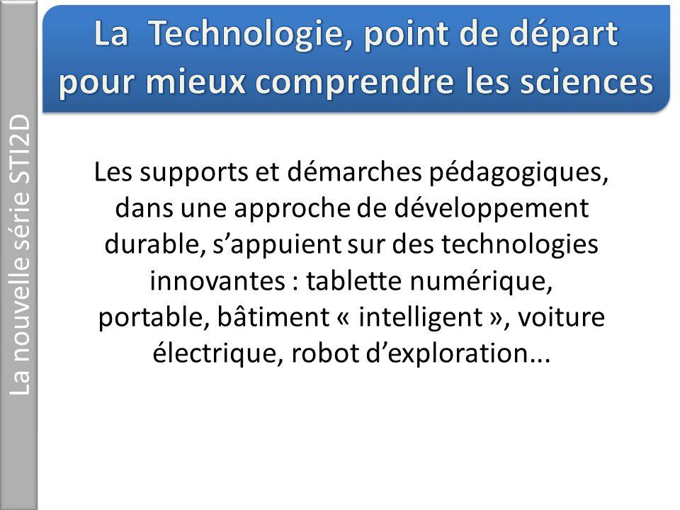 Les supports et démarches pédagogiques, dans une approche de développement durable, sappuient sur des technologies innovantes : tablette numérique, po