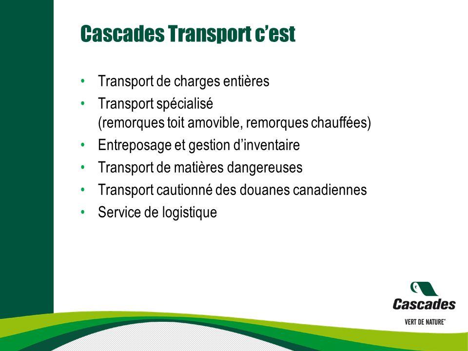 Cascades Transport cest Transport de charges entières Transport spécialisé (remorques toit amovible, remorques chauffées) Entreposage et gestion dinve