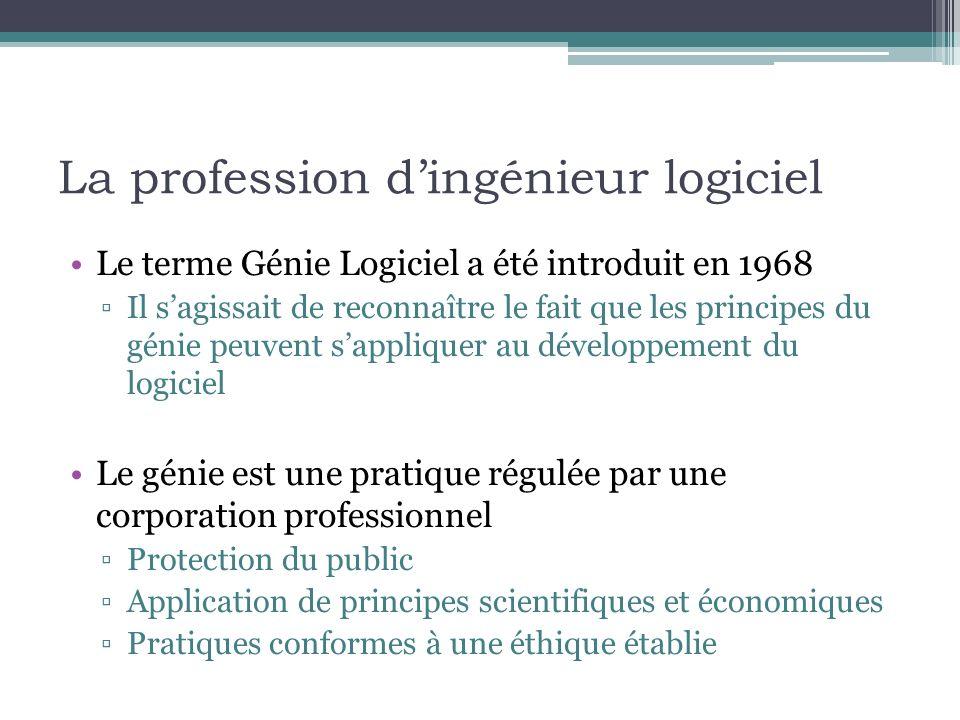 La profession dingénieur logiciel Le terme Génie Logiciel a été introduit en 1968 Il sagissait de reconnaître le fait que les principes du génie peuve