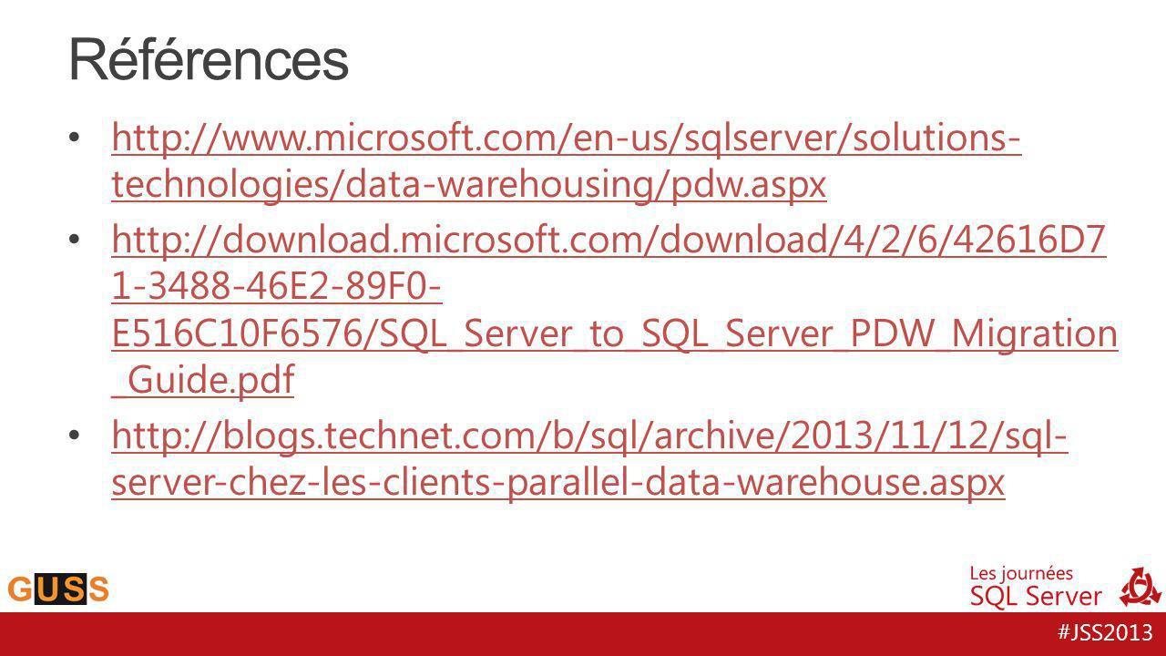 #JSS2013 http://www.microsoft.com/en-us/sqlserver/solutions- technologies/data-warehousing/pdw.aspx http://www.microsoft.com/en-us/sqlserver/solutions