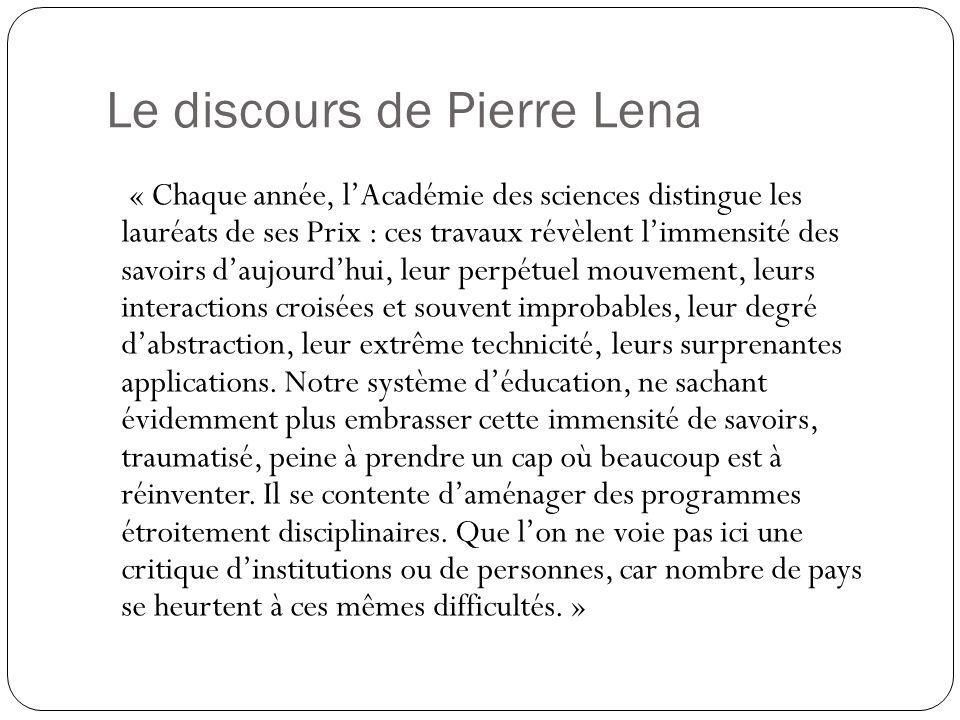 Le discours de Pierre Lena « Chaque année, lAcadémie des sciences distingue les lauréats de ses Prix : ces travaux révèlent limmensité des savoirs dau