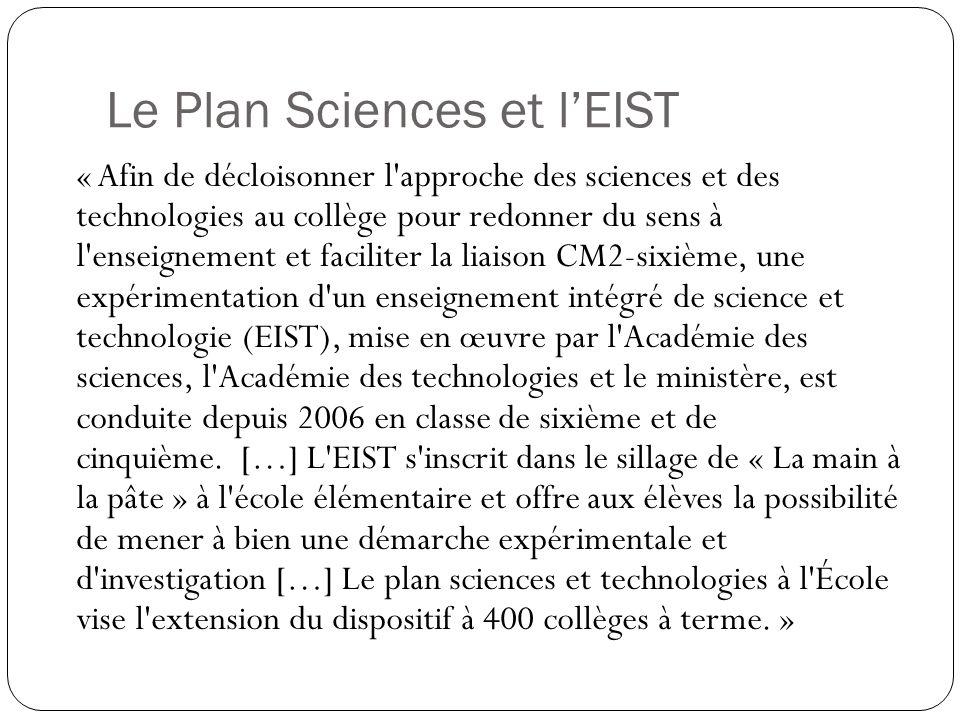 Le Plan Sciences et lEIST « Afin de décloisonner l'approche des sciences et des technologies au collège pour redonner du sens à l'enseignement et faci