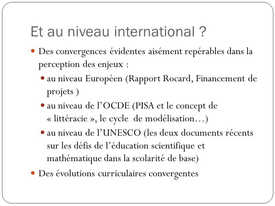 Et au niveau international ? Des convergences évidentes aisément repérables dans la perception des enjeux : au niveau Européen (Rapport Rocard, Financ