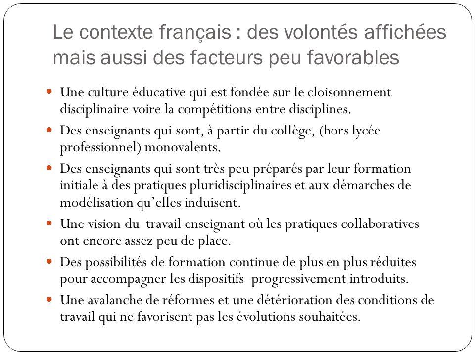 Le contexte français : des volontés affichées mais aussi des facteurs peu favorables Une culture éducative qui est fondée sur le cloisonnement discipl