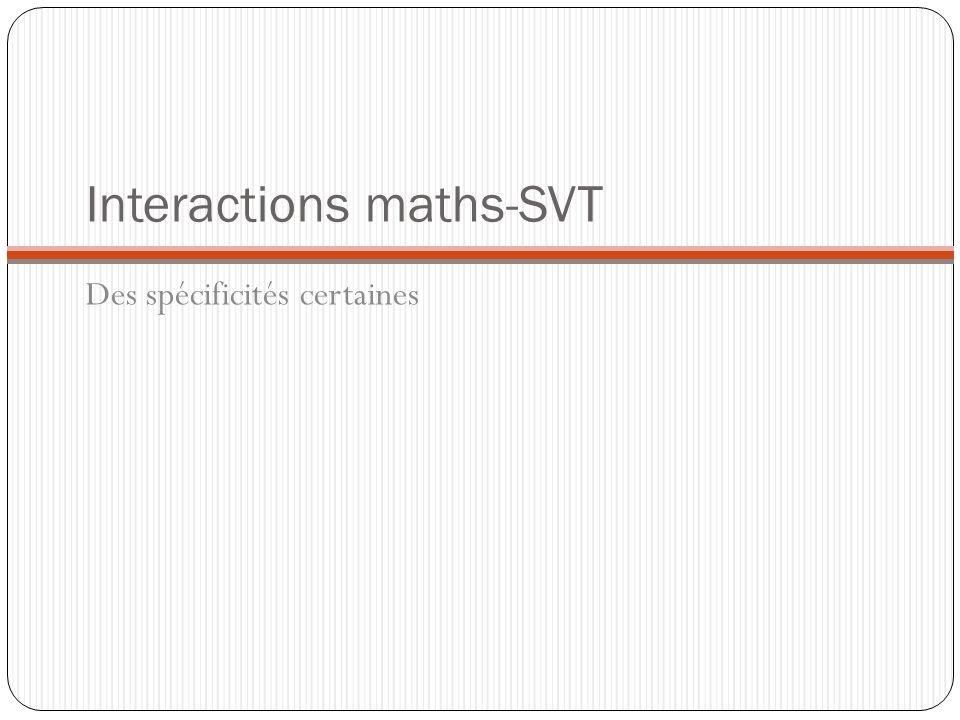 Interactions maths-SVT Des spécificités certaines