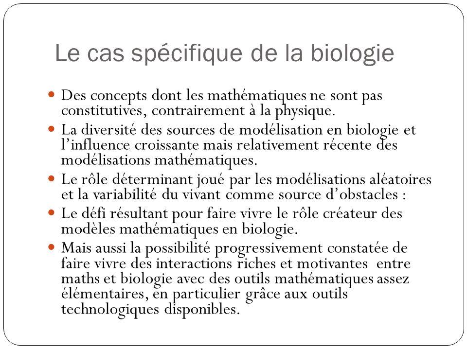 Le cas spécifique de la biologie Des concepts dont les mathématiques ne sont pas constitutives, contrairement à la physique. La diversité des sources