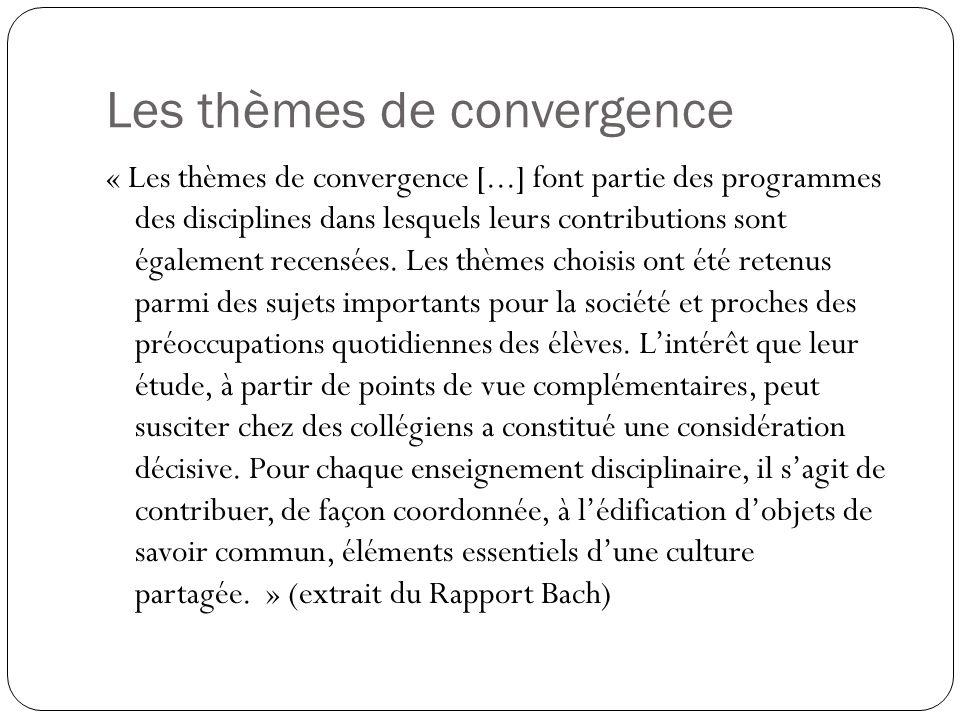 Les thèmes de convergence « Les thèmes de convergence [...] font partie des programmes des disciplines dans lesquels leurs contributions sont égalemen