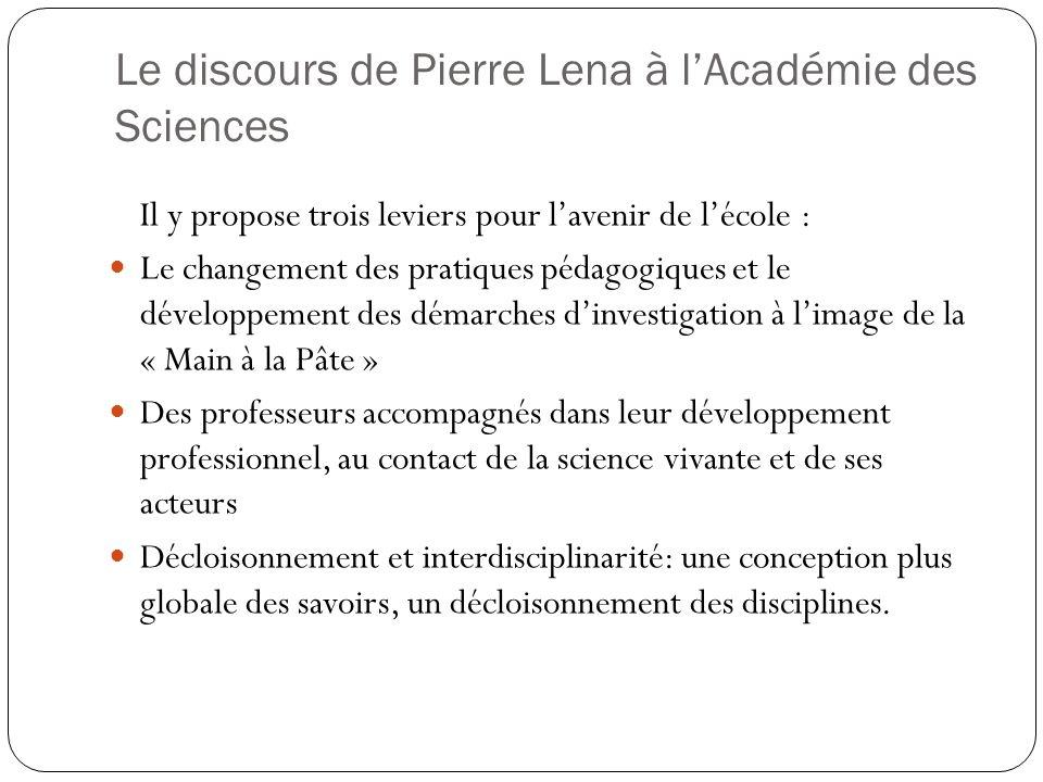 Le discours de Pierre Lena à lAcadémie des Sciences Il y propose trois leviers pour lavenir de lécole : Le changement des pratiques pédagogiques et le