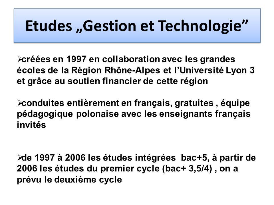 Etudes Gestion et Technologie créées en 1997 en collaboration avec les grandes écoles de la Région Rhône-Alpes et lUniversité Lyon 3 et grâce au souti