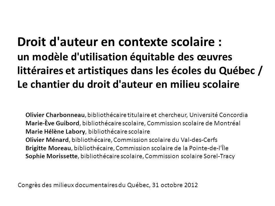 Droit d'auteur en contexte scolaire : un modèle d'utilisation équitable des œuvres littéraires et artistiques dans les écoles du Québec / Le chantier