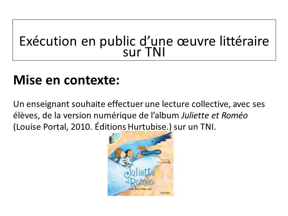 Mise en contexte: Un enseignant souhaite effectuer une lecture collective, avec ses élèves, de la version numérique de lalbum Juliette et Roméo (Louise Portal, 2010.