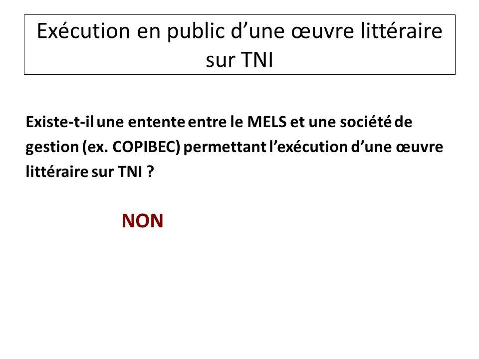 Exécution en public dune œuvre littéraire sur TNI Existe-t-il une entente entre le MELS et une société de gestion (ex. COPIBEC) permettant lexécution