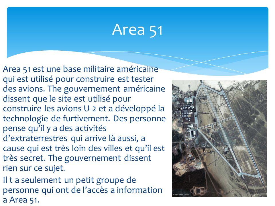 Area 51 est une base militaire américaine qui est utilisé pour construire est tester des avions.