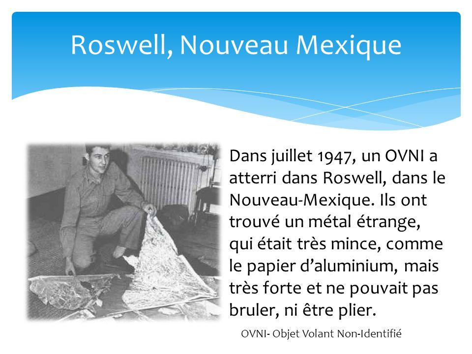 Roswell, Nouveau Mexique Dans juillet 1947, un OVNI a atterri dans Roswell, dans le Nouveau-Mexique.