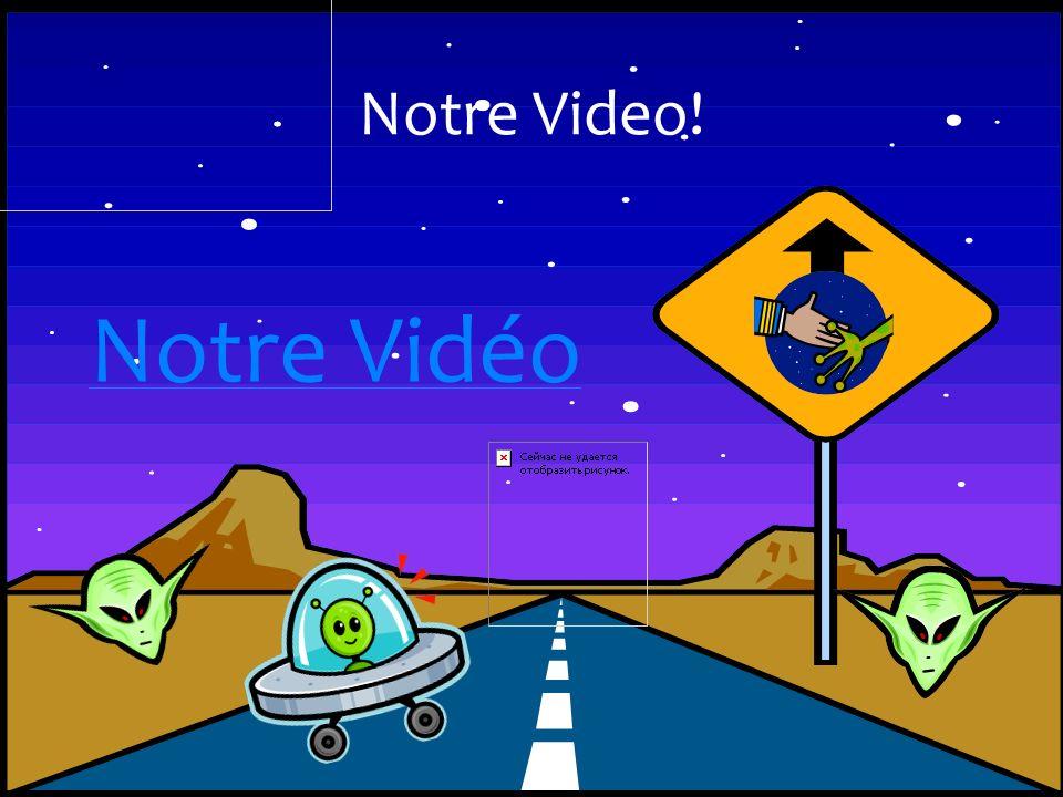 Notre Vidéo Notre Video!