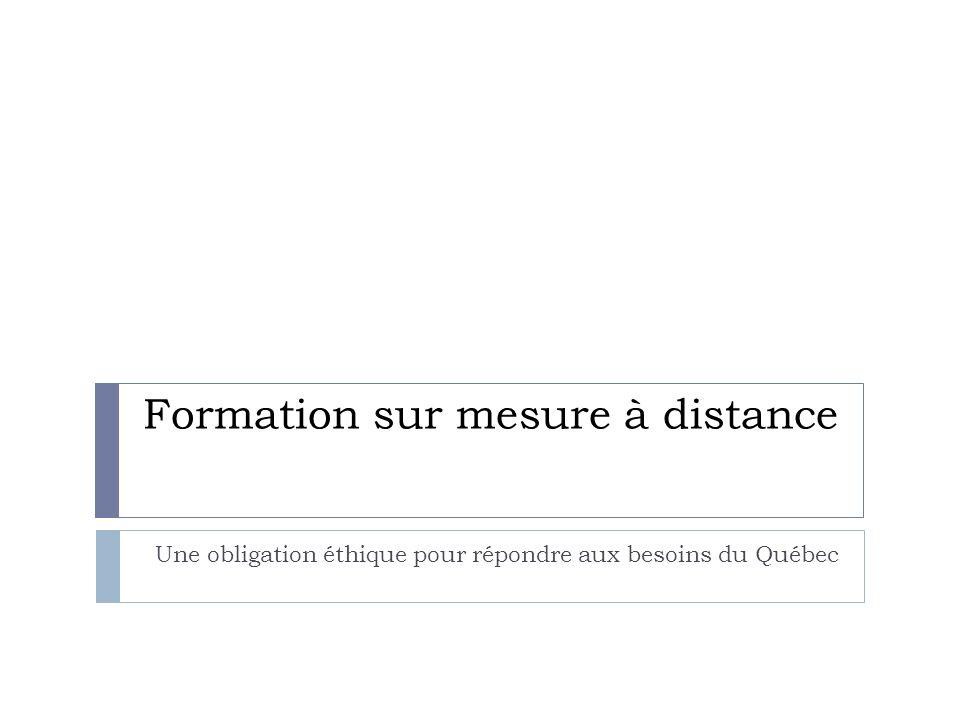 Formation sur mesure à distance Une obligation éthique pour répondre aux besoins du Québec