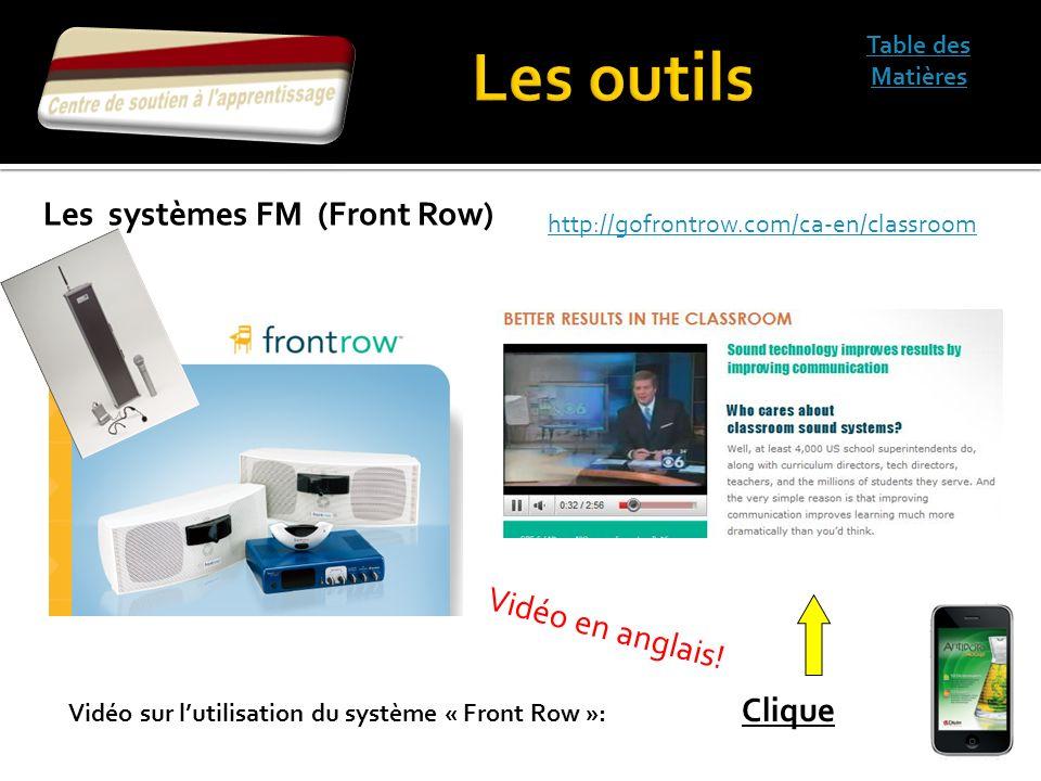 Table des Matières Vidéo sur lutilisation du système « Front Row »: Clique Les systèmes FM (Front Row) http://gofrontrow.com/ca-en/classroom Vidéo en