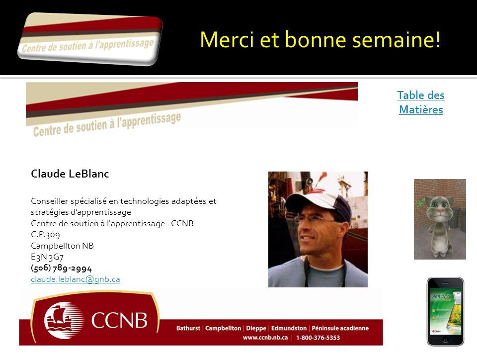 Claude LeBlanc Conseiller spécialisé en technologies adaptées et stratégies dapprentissage Centre de soutien à l'apprentissage - CCNB C.P.309 Campbell