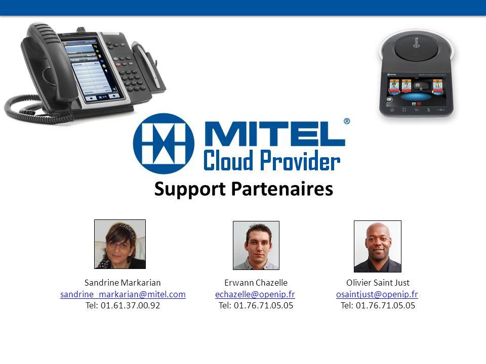 Support Partenaires Olivier Saint Just osaintjust@openip.fr Tel: 01.76.71.05.05 Sandrine Markarian sandrine_markarian@mitel.com Tel: 01.61.37.00.92 Er