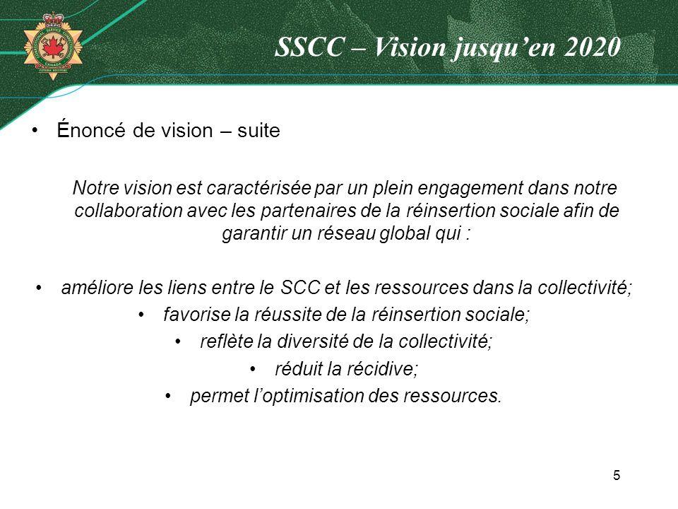 SSCC – Vision jusquen 2020 Énoncé de vision – suite Notre vision est caractérisée par un plein engagement dans notre collaboration avec les partenaire