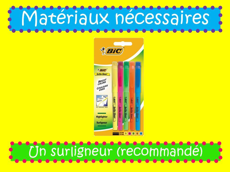 Matériaux nécessaires Un surligneur (recommandé)