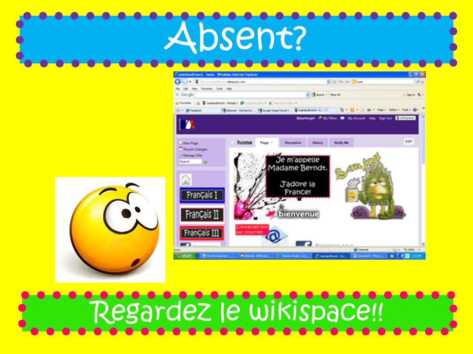 Absent? Regardez le wikispace!!