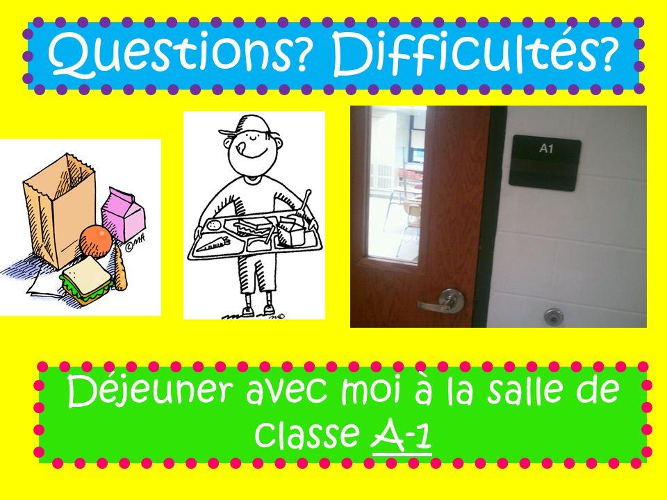 Questions? Difficultés? Déjeuner avec moi à la salle de classe A-1