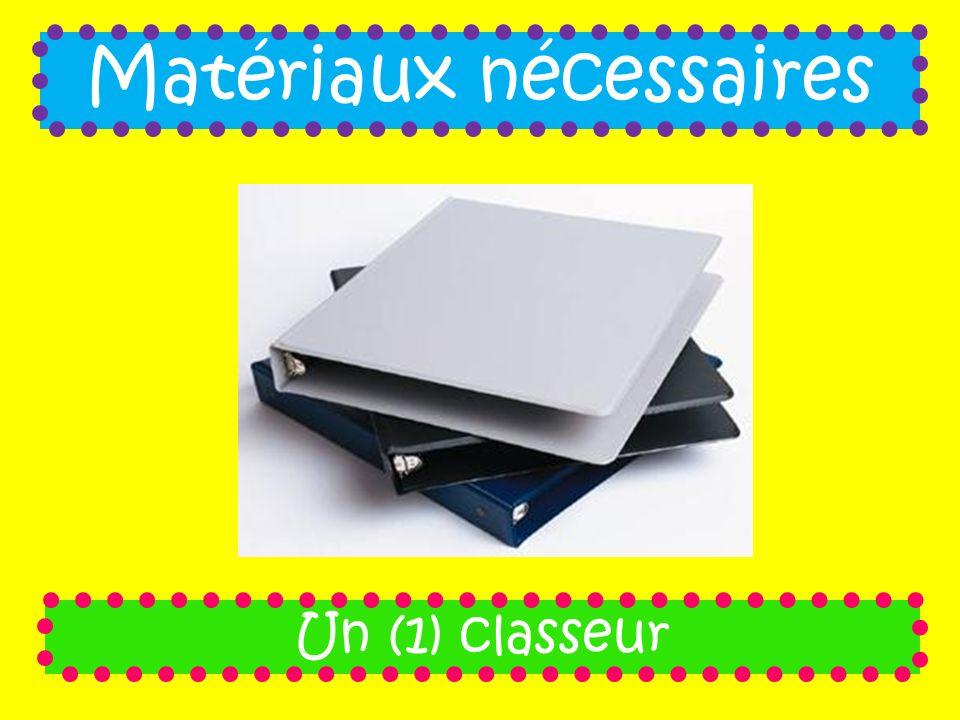 Matériaux nécessaires Un (1) classeur