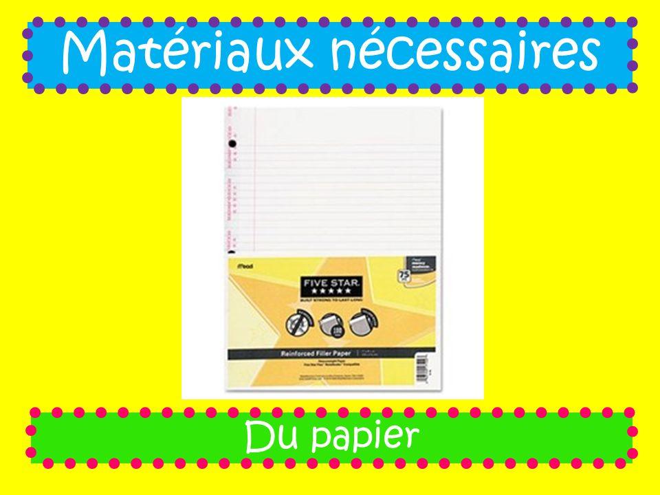 Matériaux nécessaires Du papier