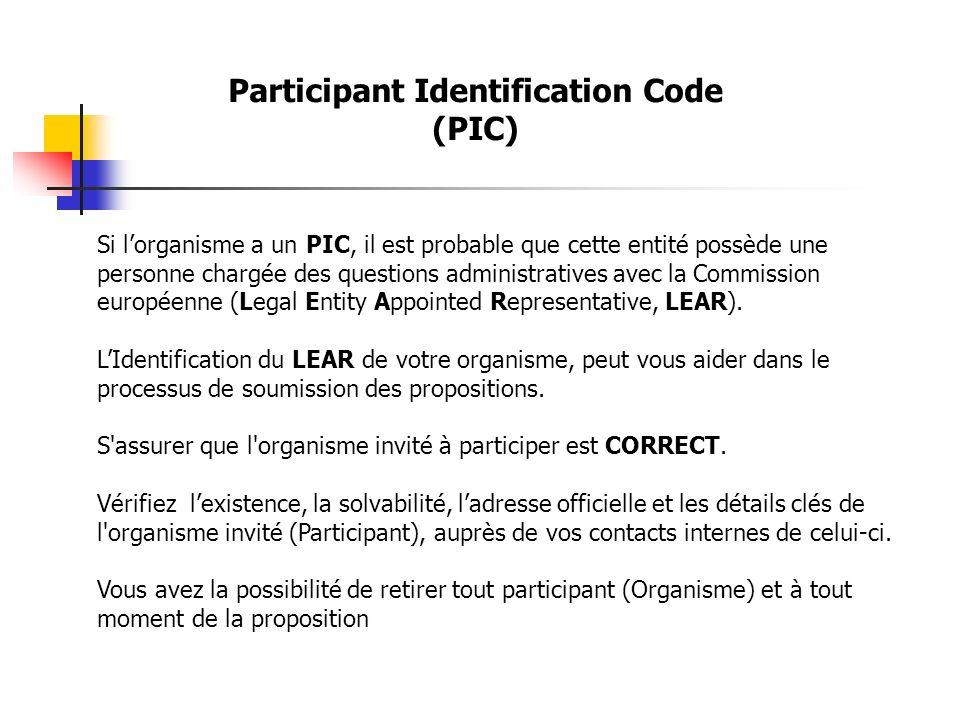 Si lorganisme a un PIC, il est probable que cette entité possède une personne chargée des questions administratives avec la Commission européenne (Legal Entity Appointed Representative, LEAR).