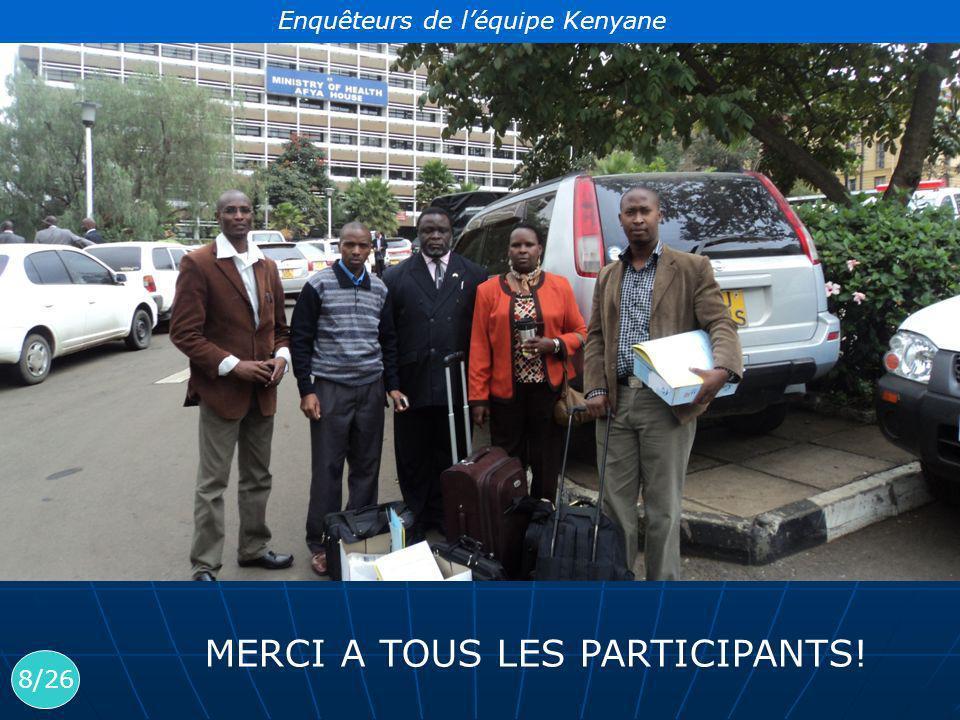 Enquêteurs de léquipe Kenyane 8/26 MERCI A TOUS LES PARTICIPANTS!