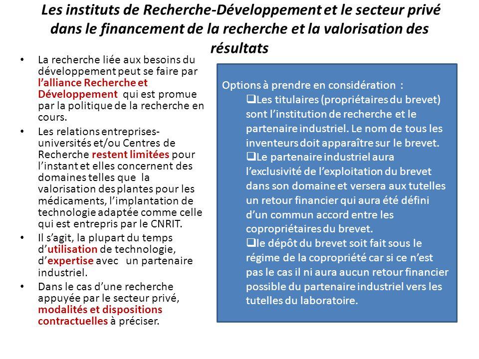 Les instituts de Recherche-Développement et le secteur privé dans le financement de la recherche et la valorisation des résultats La recherche liée au