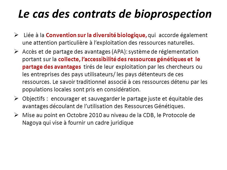 Le cas des contrats de bioprospection Liée à la Convention sur la diversité biologique, qui accorde également une attention particulière à lexploitati