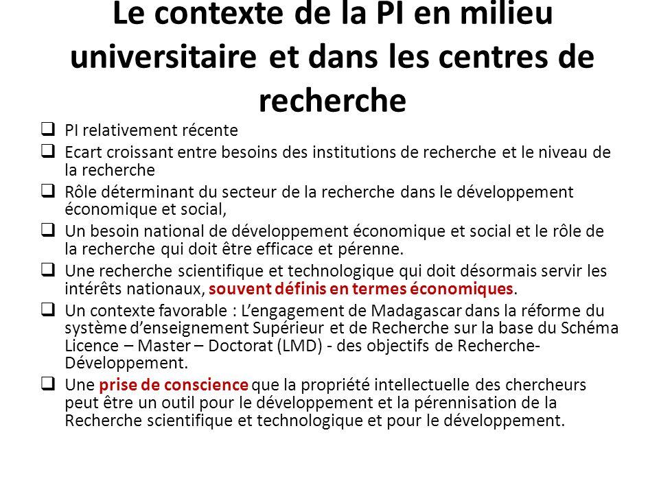 Nouvelles orientations de la recherche à Madagascar – Valorisation de la Recherche – La volonté dutiliser la recherche universitaire et celle des centres de recherche, comme source de retombées économiques, comme base du développement économique et social.