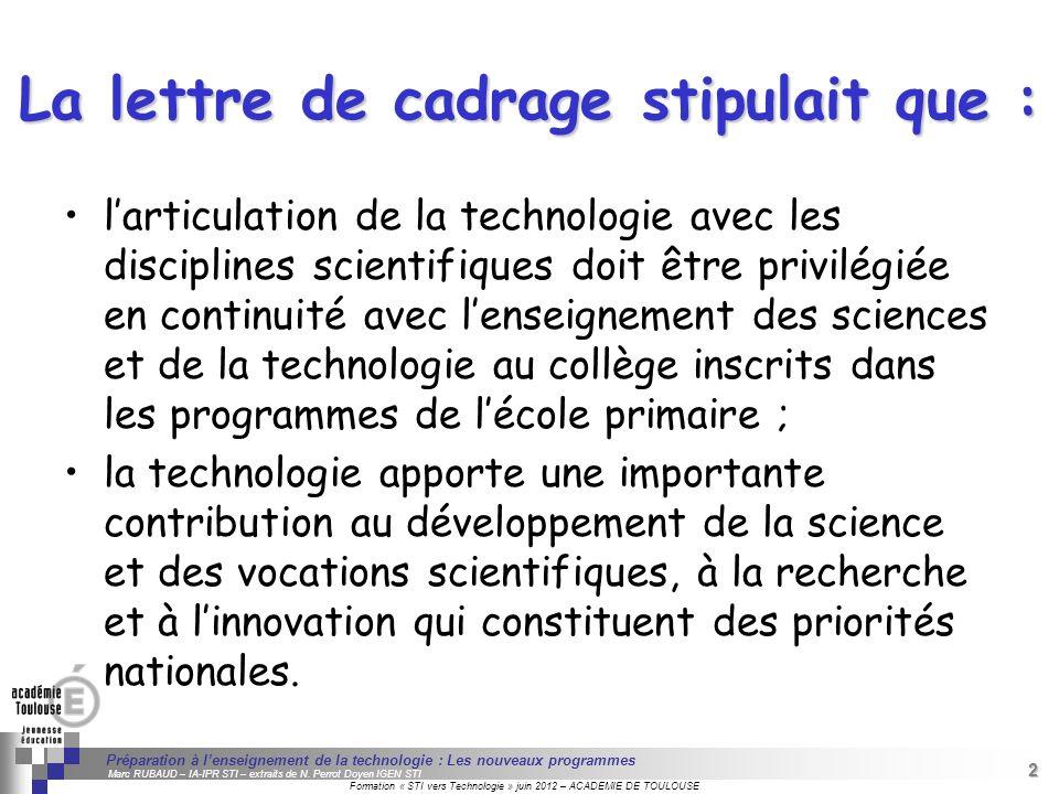 2 Séminaire « Définition de Produits » : méthodologie de définition dune pièce GREC INITIALES Formation « STI vers Technologie » juin 2012 – ACADEMIE