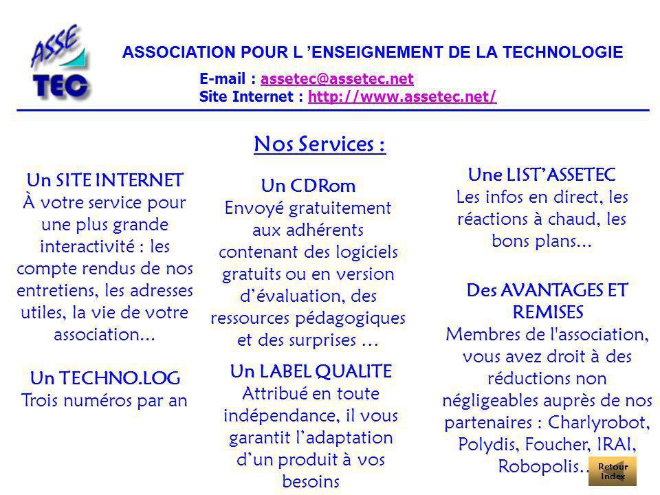 ASSOCIATION POUR L ENSEIGNEMENT DE LA TECHNOLOGIE E-mail : assetec@assetec.netassetec@assetec.net Site Internet : http://www.assetec.net/http://www.as