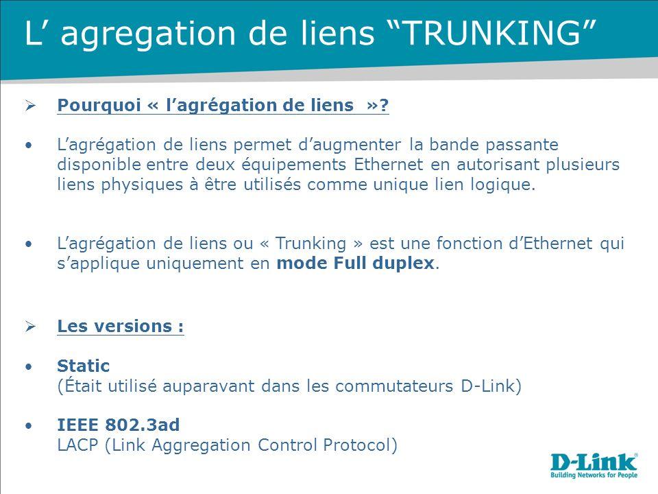 Pourquoi « lagrégation de liens »? Lagrégation de liens permet daugmenter la bande passante disponible entre deux équipements Ethernet en autorisant p