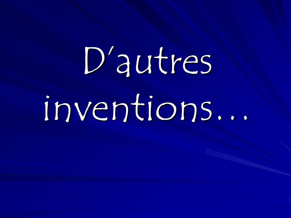 Dautres inventions…
