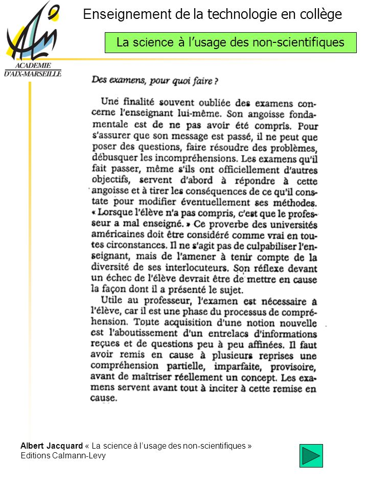 Enseignement de la technologie en collège La science à lusage des non-scientifiques Albert Jacquard « La science à lusage des non-scientifiques » Edit