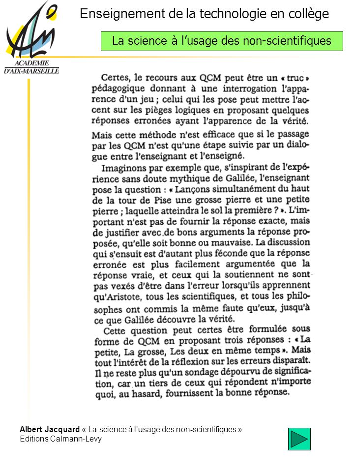 Enseignement de la technologie en collège La science à lusage des non-scientifiques Albert Jacquard « La science à lusage des non-scientifiques » Editions Calmann-Levy