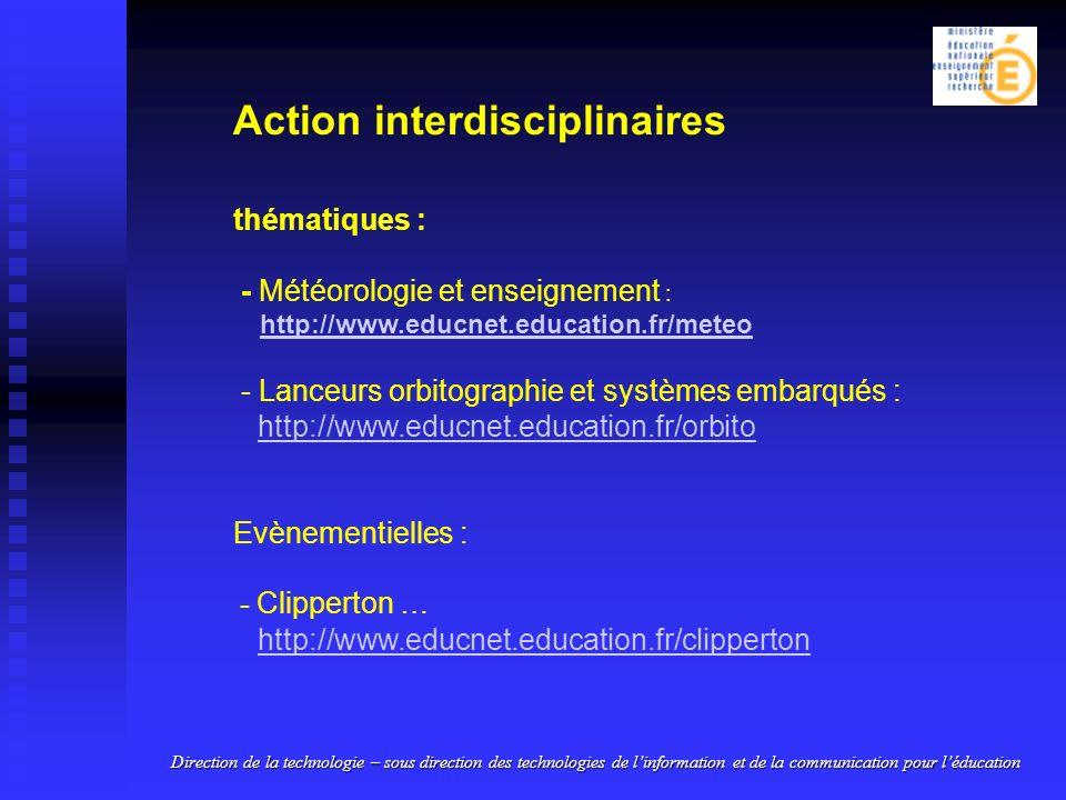 Direction de la technologie – sous direction des technologies de linformation et de la communication pour léducation Action interdisciplinaires thémat