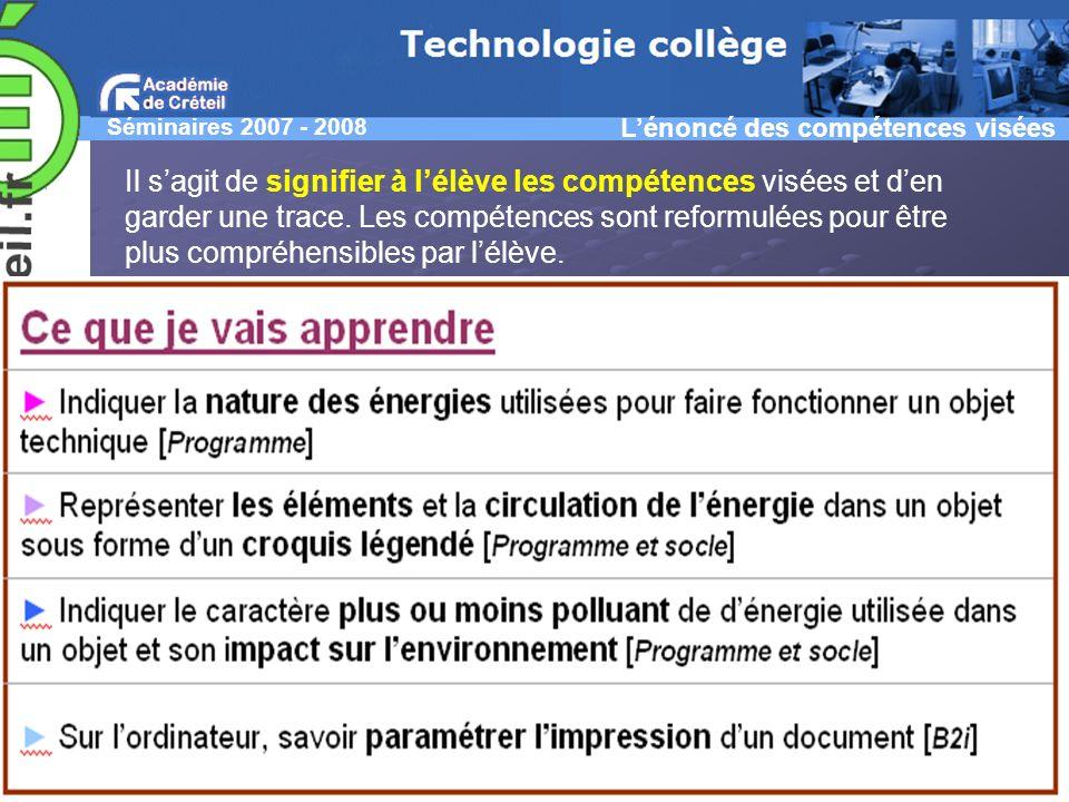 Séminaires 2007 - 2008 Christine GAUBERT-MACON IA-IPR EG Jean CLIQUET CM Technologie Samuel VIOLLIN IA-IPR STI Créteil Lénoncé des compétences visées