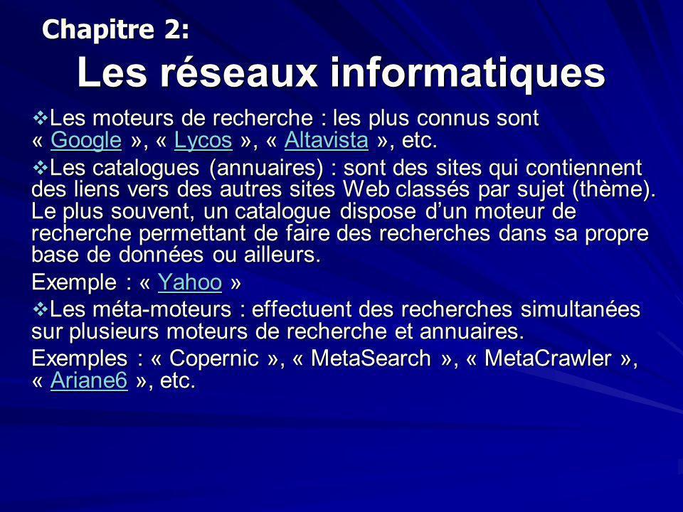 Les réseaux informatiques a.2) Techniques de recherche dinformations sur Internet : La recherche peut être basée sur un critère simple (un mot ou une suite de mots) ou bien avancée en utilisant des expressions ou des formulaires.