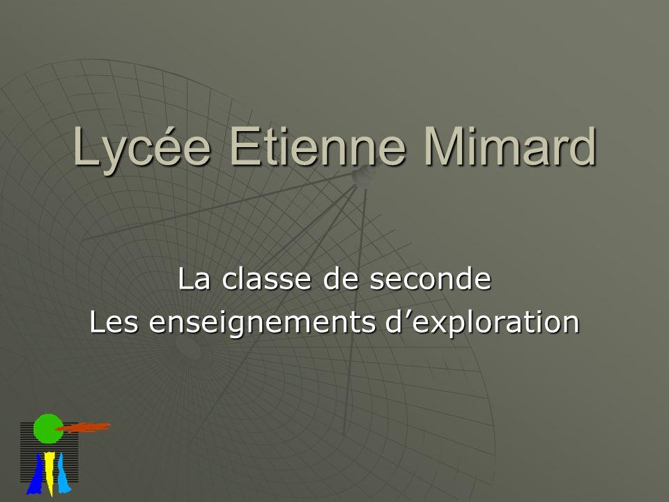Lycée Etienne Mimard La classe de seconde Les enseignements dexploration