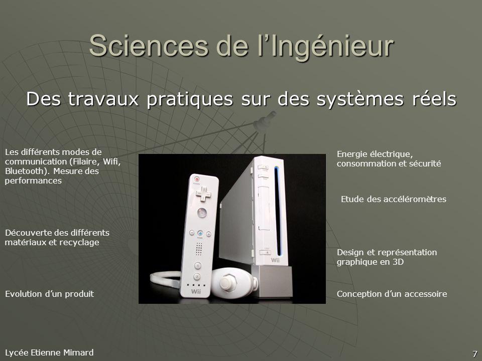 Lycée Etienne Mimard 7 Sciences de lIngénieur Des travaux pratiques sur des systèmes réels Les différents modes de communication (Filaire, Wifi, Bluetooth).
