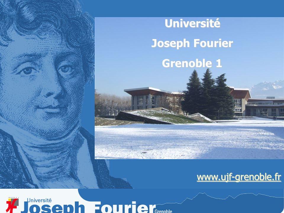 www.ujf-grenoble.fr Université Joseph Fourier Grenoble 1