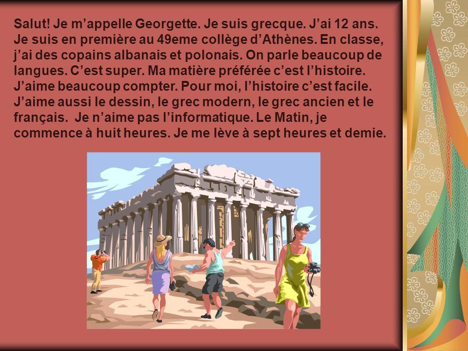 Salut.Je mappelle Georgette. Je suis grecque. Jai 12 ans.