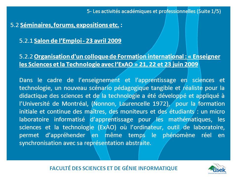 5.2 Séminaires, forums, expositions etc. : 5.2.1 Salon de lEmploi - 23 avril 2009 5.2.2 Organisation d'un colloque de Formation international : « Ense